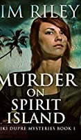 Murder On Spirit Island (Niki Dupre Mysteries Book 1)