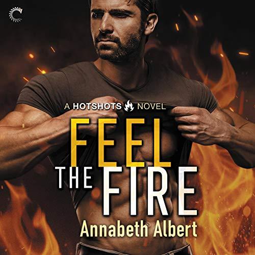 Feel the Fire Audiobook By Annabeth Albert cover art