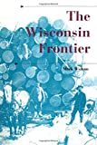 The Wisconsin Frontier -