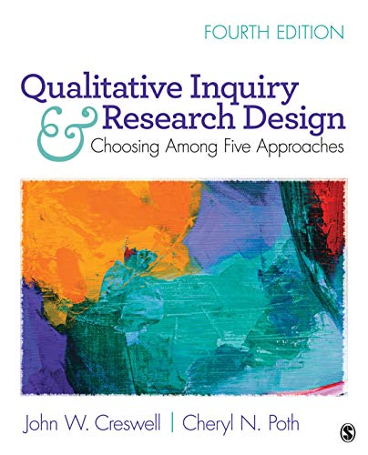 Compare Textbook Prices for Qualitative Inquiry and Research Design: Choosing Among Five Approaches 4 Edition ISBN 9781506330204 by Creswell, John W.,Poth, Cheryl N.