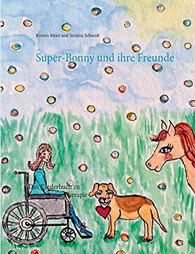 Super-Bonny und ihre Freunde: Das Kinderbuch zu tiergestützter Therapie