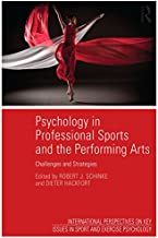 Psychology in Professional Sports and the Performing Arts: Challenges and Strategies (Key Issues in Sport and Exercise Psychology)