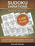 Sudoku Variations Puzzle Book 36: 1,000 Mixed Difficulty Hyper Sudoku Puzzles Using Numbers, Letters, Roman Numerals and Symbols