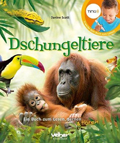 TING: Dschungeltiere: Ein Buch zum Lesen, Lernen und Hören