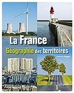 LA FRANCE. GÉOGRAPHIE DES TERRITOIRES de Charlotte Ruggeri