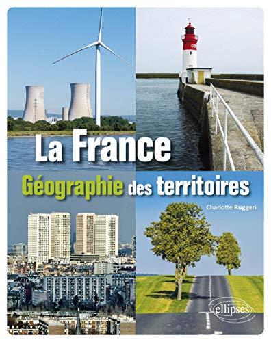 LA FRANCE. GÉOGRAPHIE DES TERRITOIRES