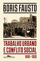 Trabalho Urbano e Conflito Social (Em Portuguese do Brasil)