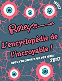 Ripley's - L'encyclopédie de l'Incroyable 2017