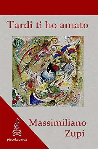 Tardi ti ho amato: Una lettura di due capitoli (X,26-27) delle Confessioni di Agostino (Italian Edition)
