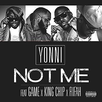 Not Me (feat. Game, King Chip & Rifah) - Single