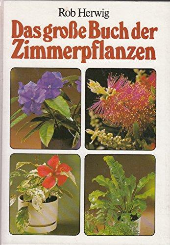 Das grosse Buch der Zimmerpflanzen: