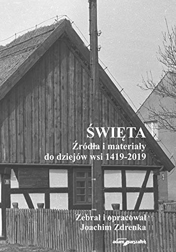 Święta: Źródła i materiały do dziejów wsi 1419-2019