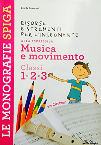 Musica e movimento. Per la 1ª, 2ª e 3ª classe elementare