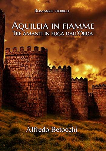Aquileia in fiamme: Tre amanti in fuga dall'orda