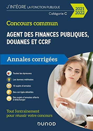 Concours Commun Agent des Finances Publiques Douanes et CCRF - Annales corrigées - Concours 2020-21: Annales corrigées - Concours 2020-2021 (2020-2021)