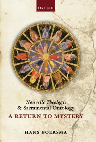 Nouvelle Théologie and Sacramental Ontology: A Return to Mystery