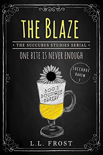 The Blaze: Succubus Studies Serial (Succubus Harem Book 7)