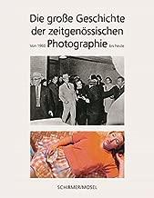 Die große Geschichte der zeitgenössischen Photographie: Von 1960 bis heute (Multilingual Edition)