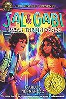 Sal and Gabi Break the Universe (A Sal and Gabi Novel, Book 1) (A Sal and Gabi Novel, 1)