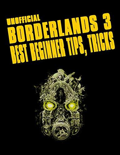 Borderlands 3 Unofficial BEST BEGINNER TIPS, TRICKS (English Edition)