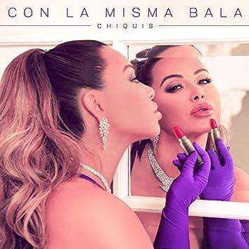 Con La Misma Bala