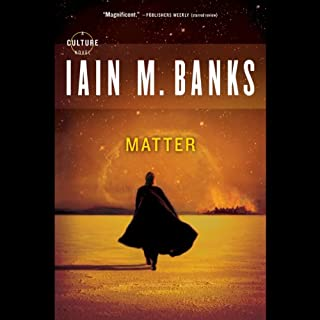 Matter     Culture, Book 8              By:                                                                                                                                 Iain M. Banks                               Narrated by:                                                                                                                                 Toby Longworth                      Length: 17 hrs and 58 mins     724 ratings     Overall 4.5