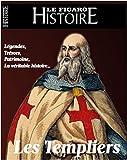 Le Secret des Templiers - La Croisade, l'Épopée, le Proces