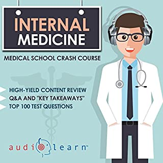 Internal Medicine     Medical School Crash Course              Written by:                                                                                                                                 AudioLearn Medical Content Team                               Narrated by:                                                                                                                                 Bhama Roget                      Length: 11 hrs and 17 mins     Not rated yet     Overall 0.0