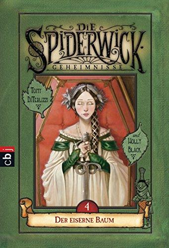 Die Spiderwick Geheimnisse - Der eiserne Baum (Die Spiderwick Geheimnisse-Reihe 4)