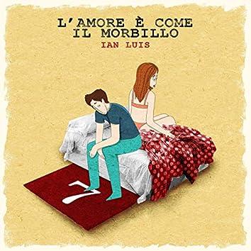 L'amore è come il morbillo
