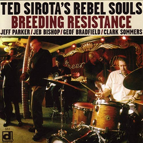 Ted Sirota's Rebel Souls feat. Jeff Parker