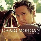 Songtexte von Craig Morgan - Little Bit of Life