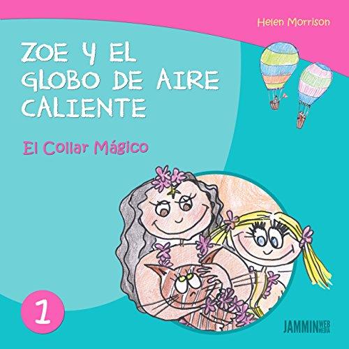 Libros infantiles: El Collar Mágico: Zoe y el Globo de Aire Caliente (libros infantiles. libros para niños, niños, niñas, libros para niñas, libros para niños de 2 años, libros para niños de 3 años)