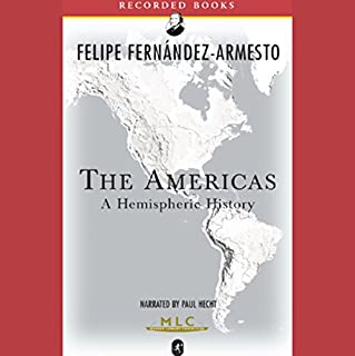 The Americas     A Hemispheric History [Modern Library Chronicles]              Written by:                                                                                                                                 Felipe Fernandez-Armesto                               Narrated by:                                                                                                                                 Paul Hecht                      Length: 6 hrs and 16 mins     Not rated yet     Overall 0.0