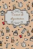 Carnet de dégustation: Carnet de dégustation passion Café   Journal pour les amoureux de caféine   Cahier de suivi pour amateurs de torréfaction   60 ... de Noël ou d'anniversaire sympa à offrir