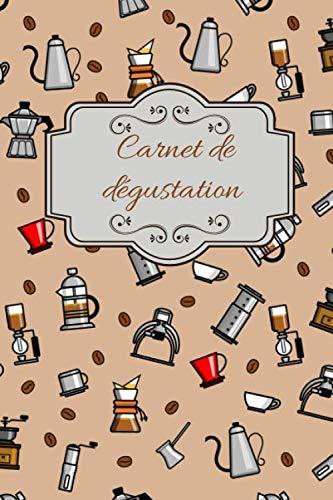 Carnet de dégustation: Carnet de dégustation passion Café | Journal pour les amoureux de caféine | Cahier de suivi pour amateurs de torréfaction | 60 ... de Noël ou d'anniversaire sympa à offrir