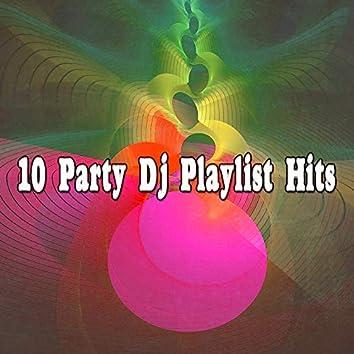 10 Party Dj Playlist Hits