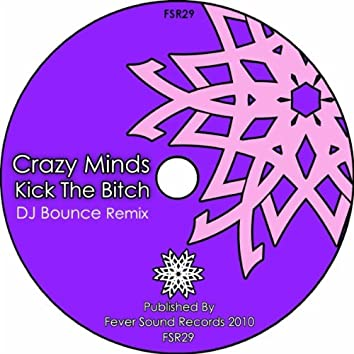 Kick The Bitch (DJ Bounce Remix)