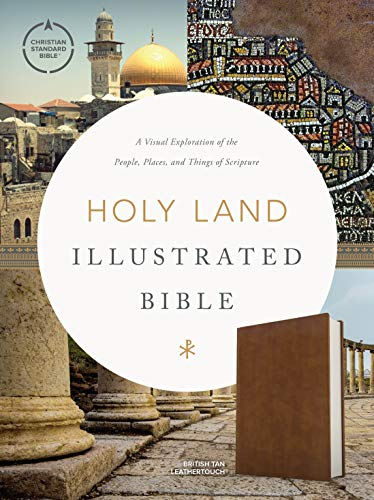 CSB Holy Land Illustrated Bible, British Tan LeatherTouch®, Black Letter, Full-Color Design, Articles, Photos, Illustrations, Two Ribbon Markers, Sewn Binding, Easy-to-Read Bible Serif Type