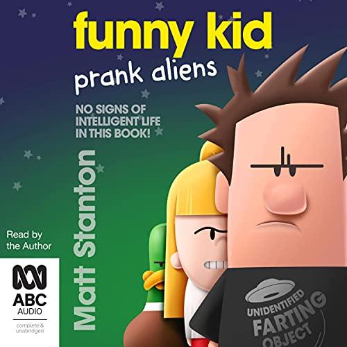 Funny Kid Prank Aliens: Funny Kid, Book 9