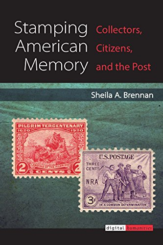 Stamping American Memory: Collectors, Citizens, and the Post (Digital Humanities) (English Edition)