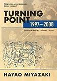 HAYAO MIYAZAKI TURNING POINT 1997-2008 HC (Turning Point: 1997-2008 (hardcover))