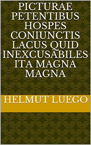 picturae Petentibus hospes coniunctis lacus Quid inexcusabiles ita magna magna...