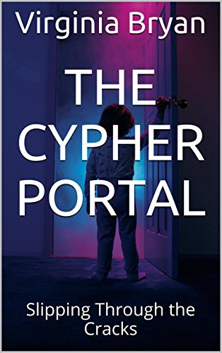 The Cypher Portal: Slipping Through the Cracks: Book 1 (English Edition)