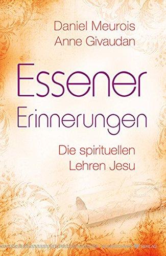 Essener Erinnerungen. Die spirituellen Lehren Jesu