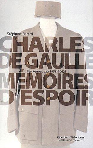 Charles de Gaulle : Mémoires d'espoir, le renouveau, 1958-1962