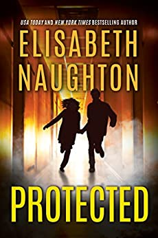 Protected (Deadly Secrets Book 3) by [Elisabeth Naughton]