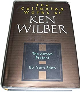 Collected Works of Ken Wilber Volume Two The Atman Project; Up from Eden Limited Edition by Ken Wilber (2000-08-02)