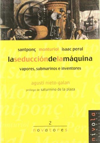 La seducción de la máquina. Santponç, Monturiol, Isaac Peral.: 2 (Novatores)