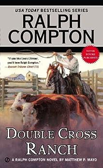 Ralph Compton Double Cross Ranch (A Ralph Compton Western) by [Matthew P. Mayo, Ralph Compton]